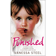 Punished: A Mother's Cruelty. A Daughter's Survival. A Secret That Couldn't be Told. (BOK)