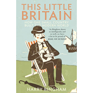 This Little Britain: How One Small Country Changed the Modern World (BOK)