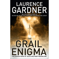 The Grail Enigma: The Hidden Heirs of Jesus and Mary Magdalene (BOK)