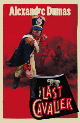 The Last Cavalier: Being the Adventures of Count Sainte-Hermine in the Age of Napoleon (BOK)