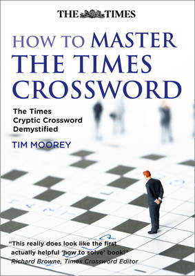 "How to Master The ""Times"" Crossword: The ""Times"" Cryptic Crossword Demystified (BOK)"