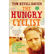 The Hungry Cyclist: Pedalling the Americas in Search of the Perfect Meal (BOK)