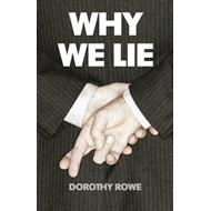 Why We Lie: The Source of Our Disasters (BOK)