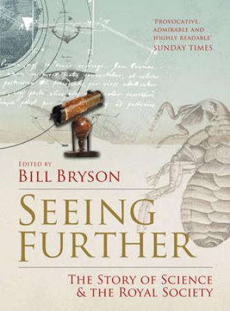 Seeing Further: The Story of Science and the Royal Society (BOK)