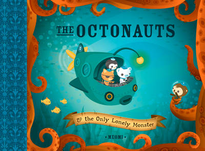 Octonauts and the Only Lonely Monster (BOK)