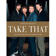 """Take That"": Now and Then (BOK)"