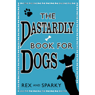 The Dastardly Book for Dogs (BOK)