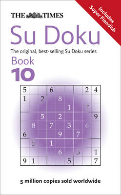 "The ""Times"" Su Doku: The Original Addictive Number-placing Puzzle: Bk. 10 (BOK)"