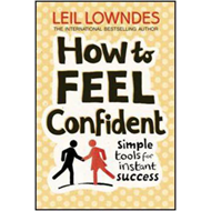 How to Feel Confident: Simple Tools for Instant Success (BOK)