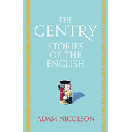 The Gentry: Stories of the English (BOK)