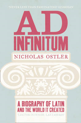 Ad Infinitum: A Biography of Latin (BOK)