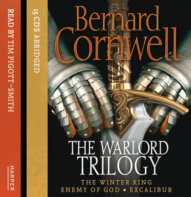 Warlord Trilogy: The Winter King / Enemy of God / Excalibur (BOK)