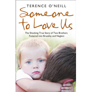 Someone to Love Us: The Shocking True Story of Two Brothers Fostered into Brutality and Neglect (BOK)