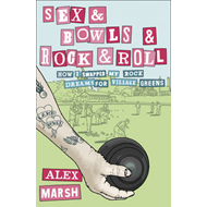 Sex & Bowls & Rock and Roll (BOK)