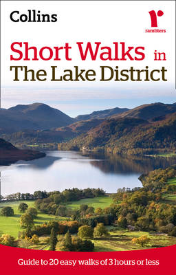 Ramblers Short Walks in the Lake District: Guide to 20 Easy Walks of 3 Hours or Less (BOK)