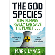 The God Species: How Humans Really Can Save the Planet... (BOK)