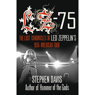 LZ-75: Across America with Led Zeppelin (BOK)