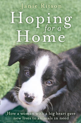 Hoping for a Home: How a Woman with a Big Heart Gave New Lives to Animals in Need (BOK)