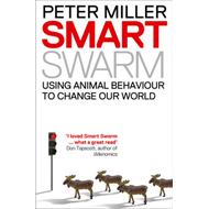 Smart Swarm: Using Animal Behaviour to Organise Our World (BOK)