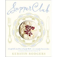 Supper Club: Recipes and Notes from The Underground Restaurant (BOK)
