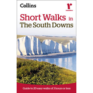Ramblers Short Walks in the South Downs: Guide to 20 Easy Walks of 3 Hours or Less (BOK)