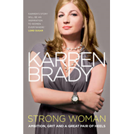 Strong Woman: Ambition, Grit and a Great Pair of Heels (BOK)