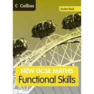 GCSE Maths Functional Skills: Student Book: Edexcel and AQA (BOK)