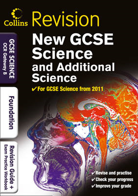 GCSE Science & Additional Science OCR Gateway B Foundation: Revision Guide and Exam Practice Workboo (BOK)