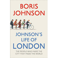 Johnson's Life of London: The People Who Made the City That Made the World (BOK)