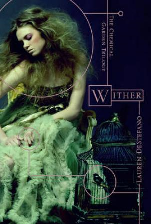 Wither: Book One of the Chemical Garden (BOK)