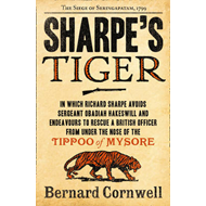 Sharpe's Tiger: The Siege of Seringapatam, 1799 (BOK)
