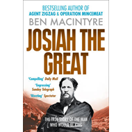 Josiah the Great: The True Story of the Man Who Would be King (BOK)