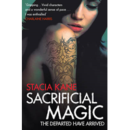 Sacrificial Magic: Book Four of The Downside Ghosts Series (BOK)