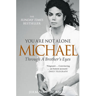 You Are Not Alone: Michael, Through a Brother's Eyes (BOK)