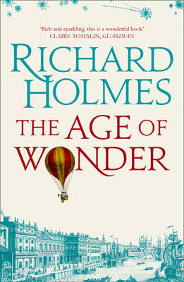 The Age of Wonder: How the Romantic Generation Discovered the Beauty and Terror of Science (BOK)