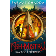 Ash Mistry and the Savage Fortress (BOK)
