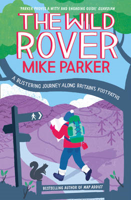 The Wild Rover: A Blistering Journey Along Britain's Footpaths (BOK)