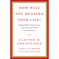 How Will You Measure Your Life? (BOK)