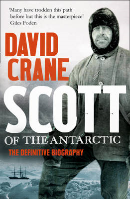 Scott of the Antarctic: The Definitive Biography (BOK)