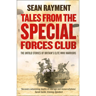 Tales from the Special Forces Club: The Untold Stories of Britain's Elite WWII Warriors (BOK)