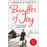 Bundles of Joy: Two Thousand Miracles. One Unstoppable Manchester Midwife (BOK)