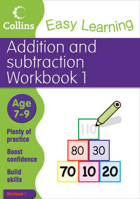 Easy Learning: Addition and Subtraction Workbook 1 Age 7-9: Workbook 1 (BOK)