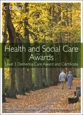 Health and Social Care: Level 3 Dementia Care Award and Certificate (BOK)