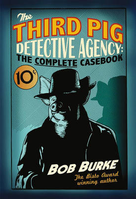 Third Pig Detective Agency: The Complete Casebook (BOK)