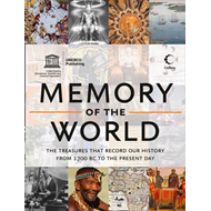 Memory of the World: The Treasures That Record Our History from 1700 BC to the Present Day (BOK)