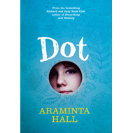 Dot: A Novel in 21 Acts (BOK)