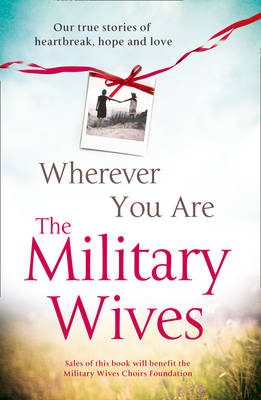 Wherever You are: The Military Wives (BOK)