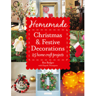 Homemade Christmas and Festive Decorations: 25 Home Craft Projects (BOK)