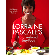 Lorraine Pascale's Fast, Fresh and Easy Food (BOK)