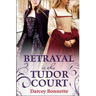 Betrayal in the Tudor Court (BOK)